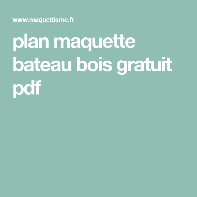 Plan Maquette Bateau Bois Gratuit Pdf Maquette Bateau Bois Bateau En Bois Bateau