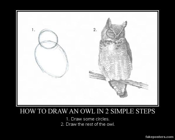 How To Draw An Owl In 2 Simple Steps Owls Drawing Drawings Demotivational Posters
