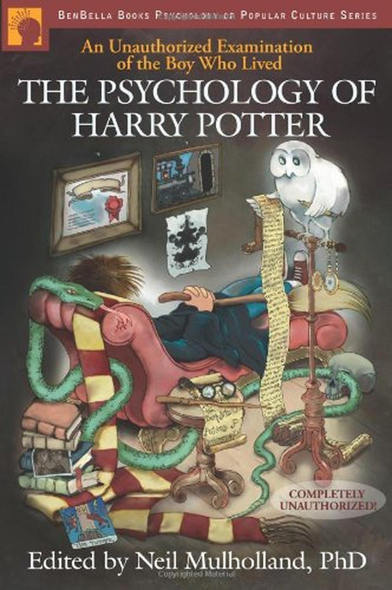 The Psychology Of Harry Potter An Unauthorized Examination Of The