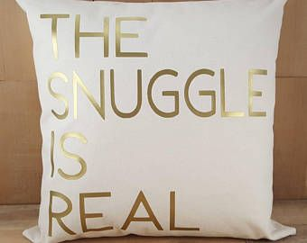 The Snuggle Is Real Pillow Cute Sayings Accent Pillows Throw