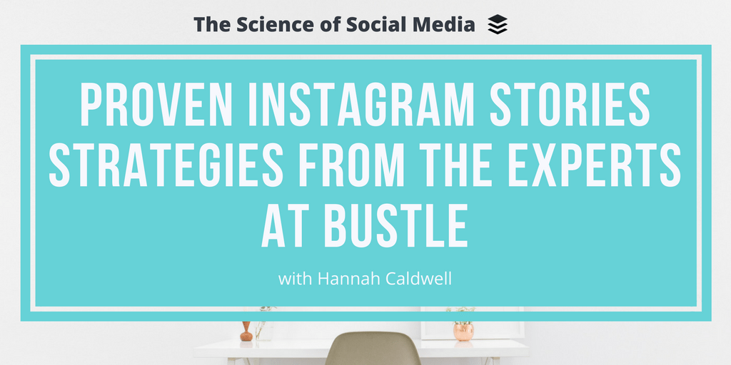 Proven Instagram Stories Strategies From The Experts At Bustle Podcast Marketing Strategy Template Instagram Marketing Strategy Social Media Strategy Template