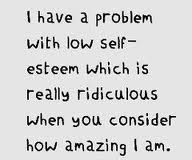 Ive Struggled With Low Self Esteem My Whole Life Thinking That