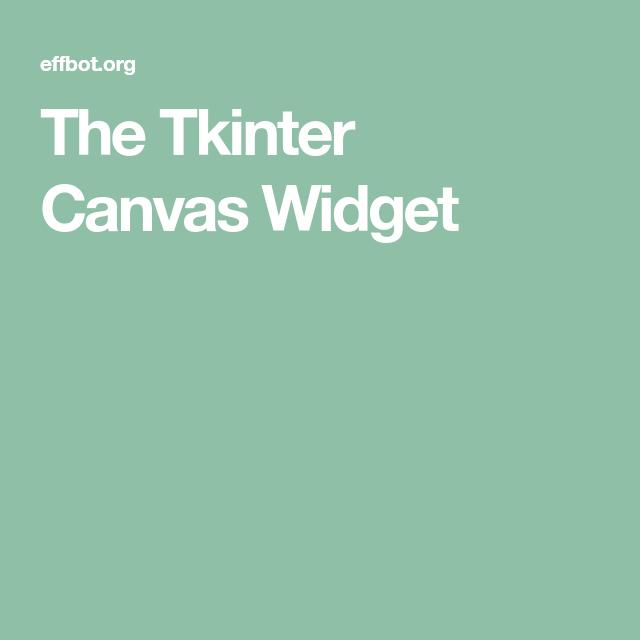 The Tkinter Canvas Widget | Tkinter | Canvas, Computer