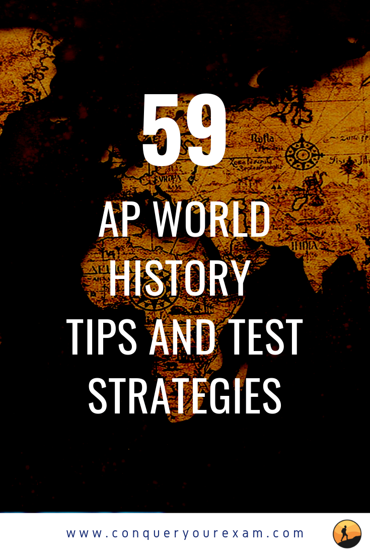 Looking for help for doing well on AP World History Read this comprehensive list of 59 AP World History tips and test taking strategies to get a 4 or 5 on this years exam