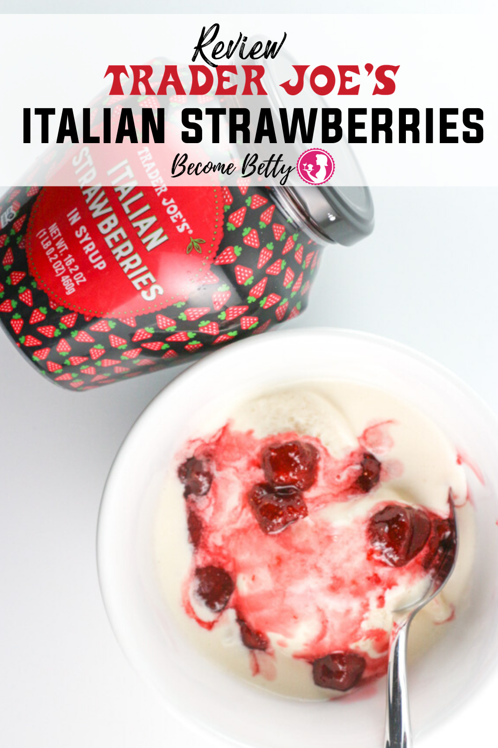 Trader Joe S Italian Strawberries In Syrup Review In 2020 Trader Joes Joes Italian Yummy Food Dessert