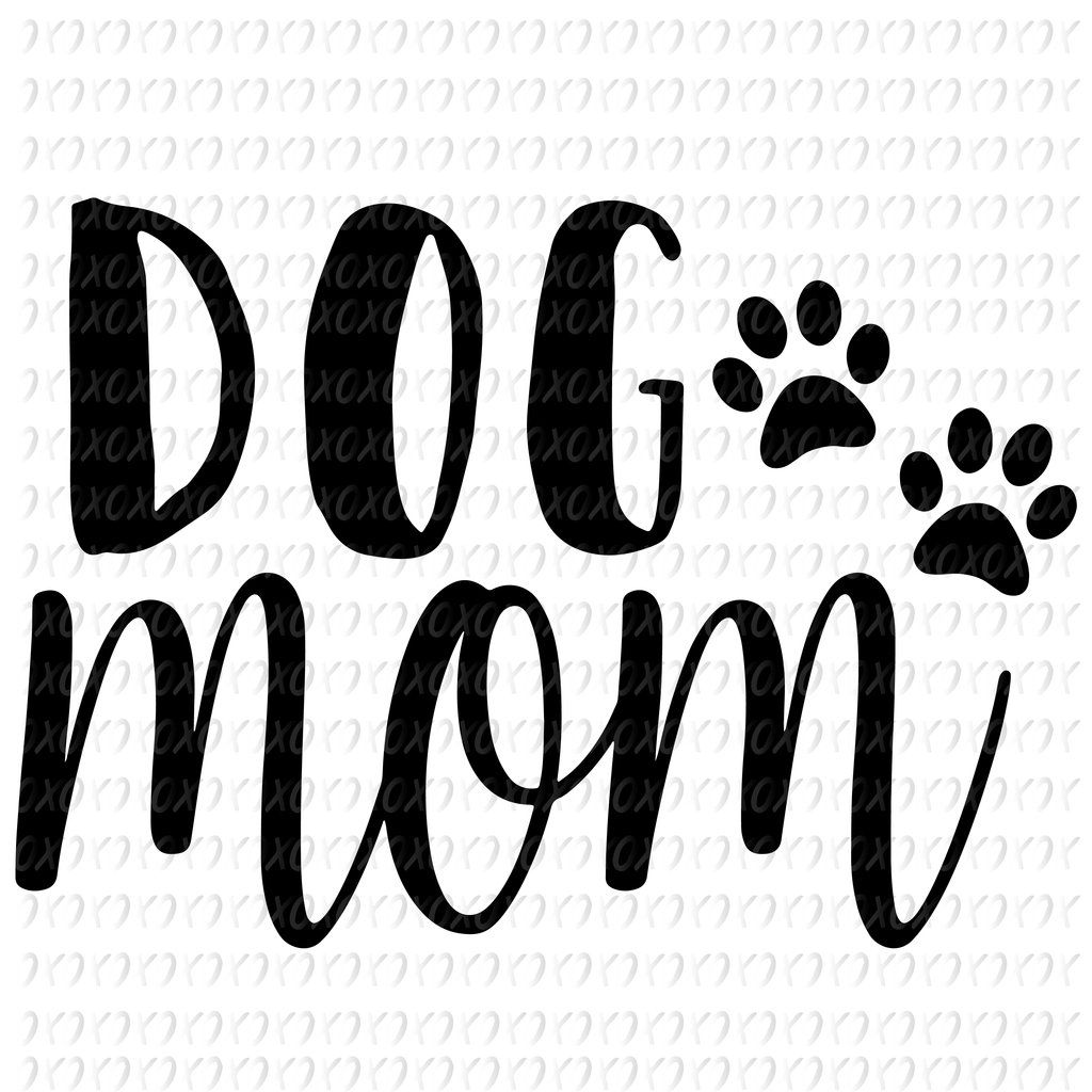 Dog Mom SVG Files For Silhouette, Files For Cricut, SVG