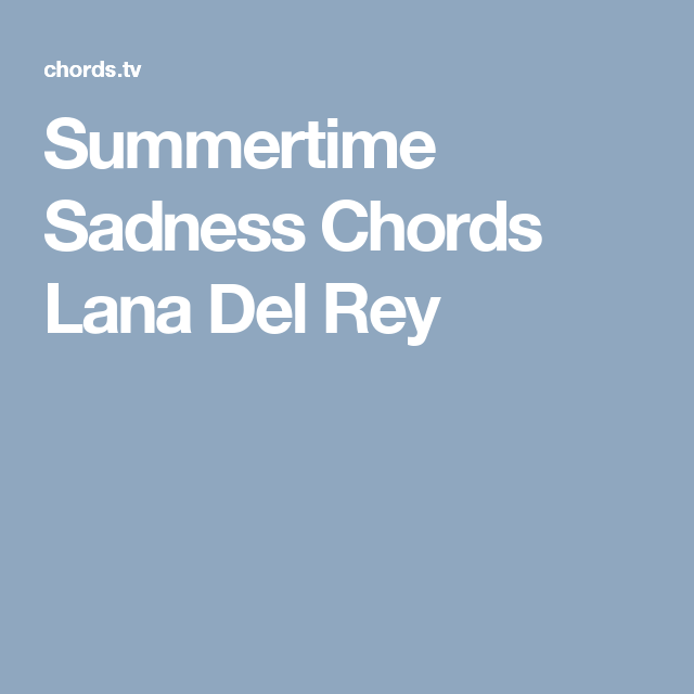 Summertime Sadness Chords Lana Del Rey | Guitar | Pinterest ...