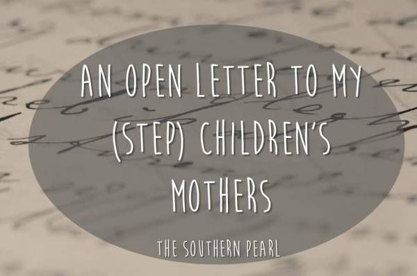 An Open Letter To My Step ChildrenS Mothers  Stuff