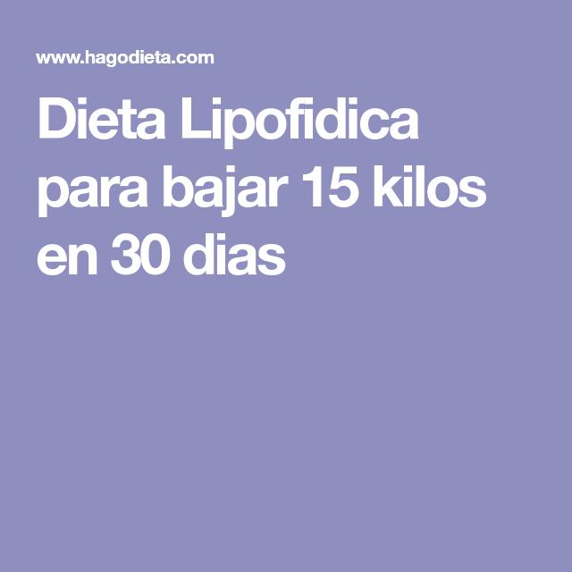 Dieta Lipofidica para bajar 15 kilos en 30 dias