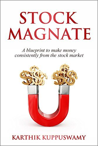 Stock magnate a blueprint to make money consistently from the stock stock magnate a blueprint to make money consistently from the stock market by kuppuswamy malvernweather Gallery