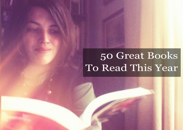 50 Great Books to Read This Year | Glamumous!  I've read a lot of these, but still have some on the list to follow up with.