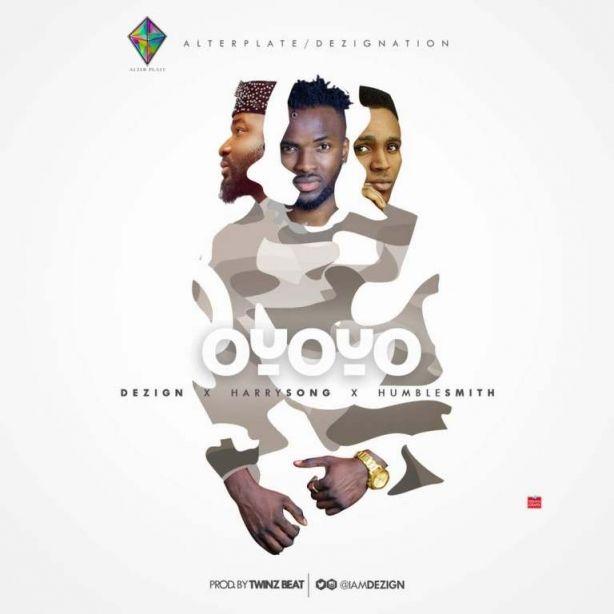 Mp3 Download: Dezign - Oyoyo Remix ft Harrysong & Humblesmith ...