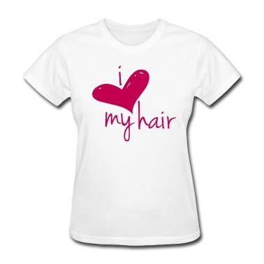 I Love My Hair Length Check T-Shirt T-Shirt | Spreadshirt | ID: 10529181