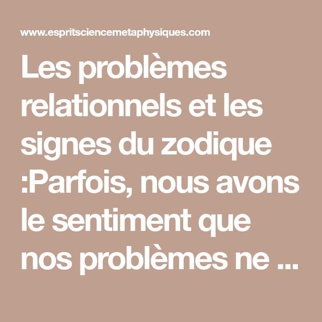 Les Problemes Relationnels Et Les Signes Du Zodique Parfois Nous Avons Le Sentiment Que Nos Problemes Ne Sont Pas Causes Astrologie Les Sentiments Esoterisme