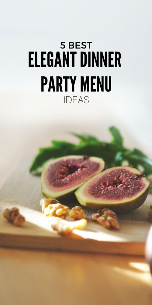 5 Best Elegant Dinner Party Menu Ideas From Top Private Chefs