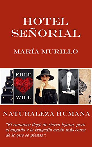 Hotel Señorial: Naturaleza Humana eBook: María Murillo, Ana Cristina Murh: Amazon.com.mx: Tienda Kindle