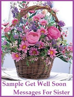 sample get well soon messages and wishes sister get well soon