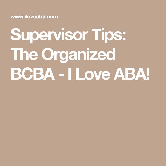 Supervisor Tips The Organized Bcba I Love Aba Bcba Behavior Analyst Aba Autism
