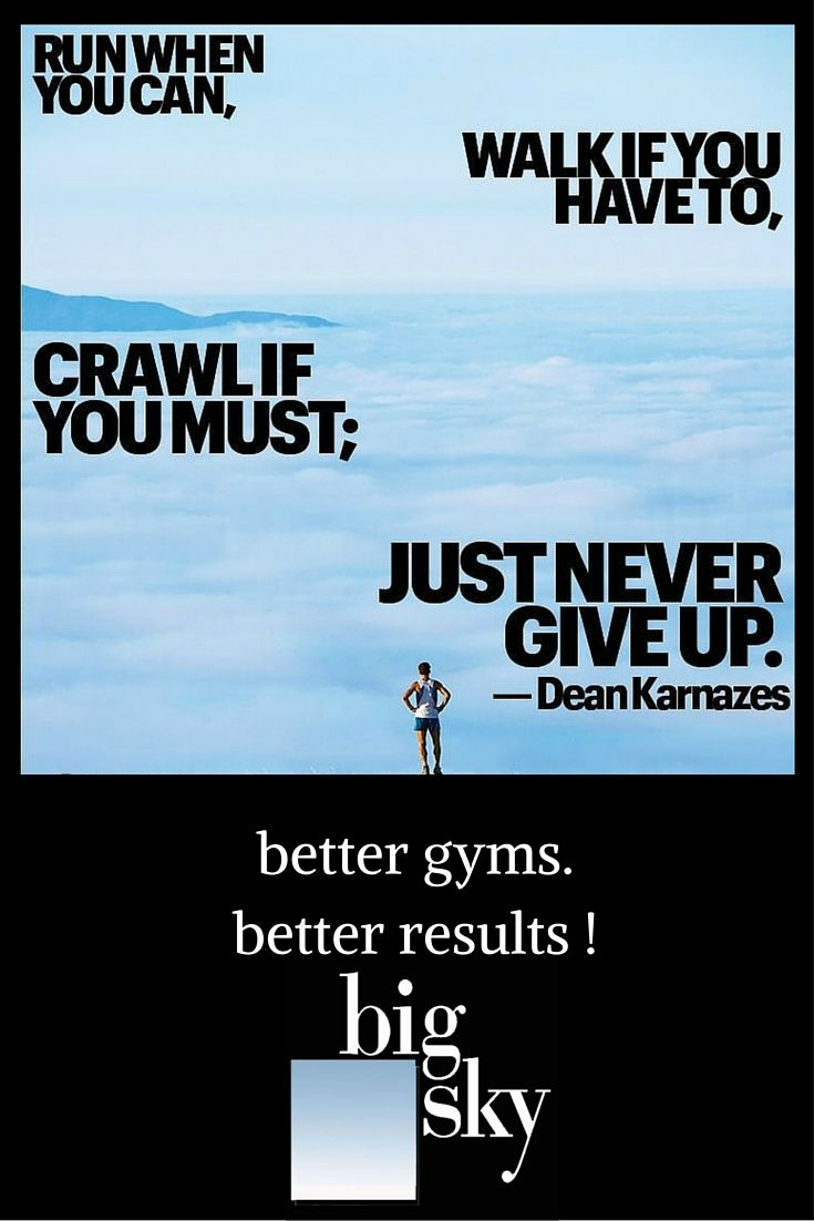 Giving up is not an option bettergyms betterresults