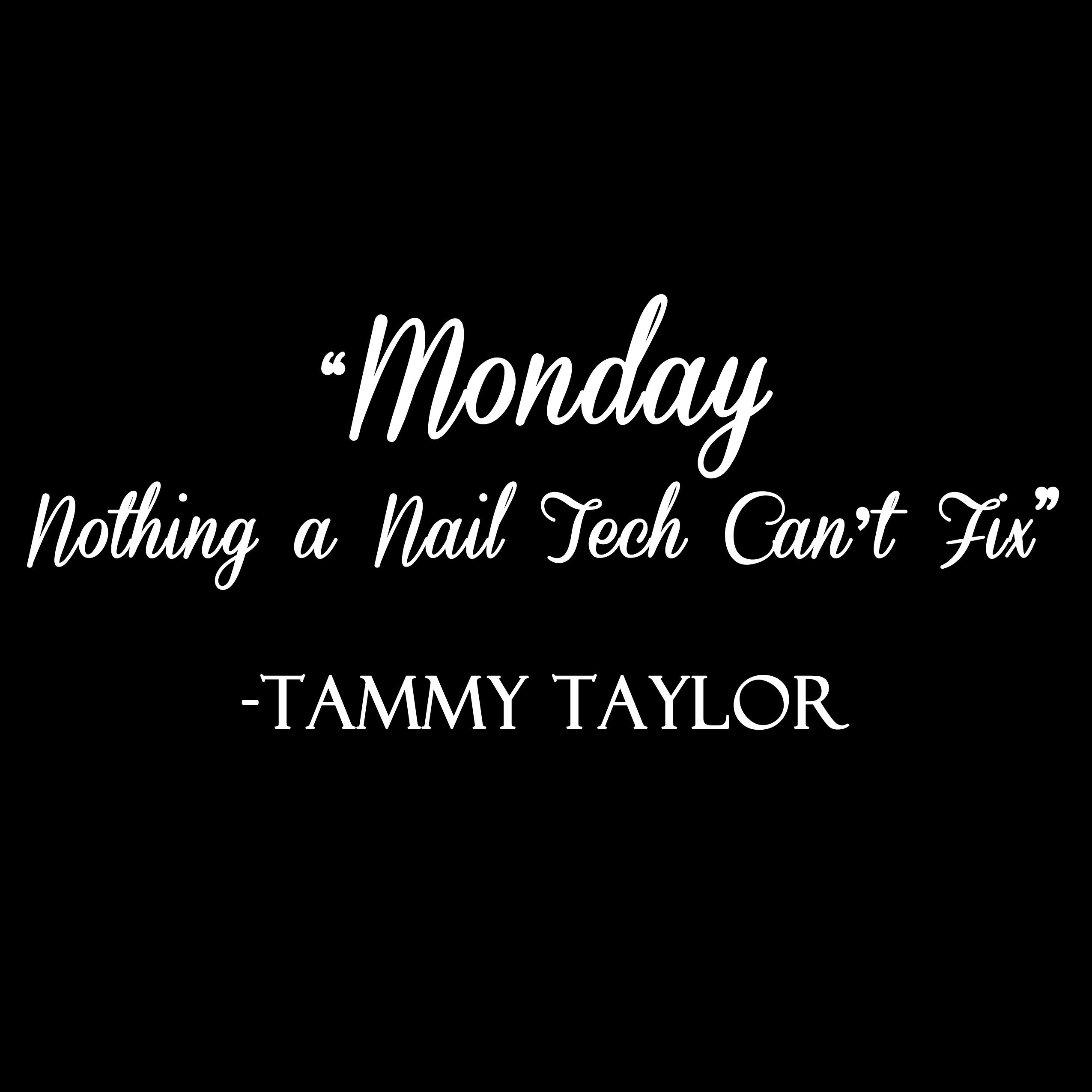 Tammy Taylor Nails Nail Quotes | Manicure quotes, Tammy ...