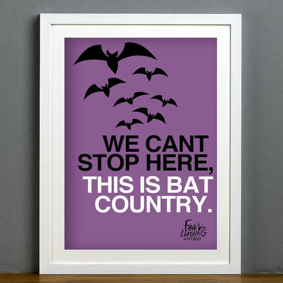Hunter S Thompson Music Quote: Fear And Loathing In Las Vegas (Bat Country) Art Print
