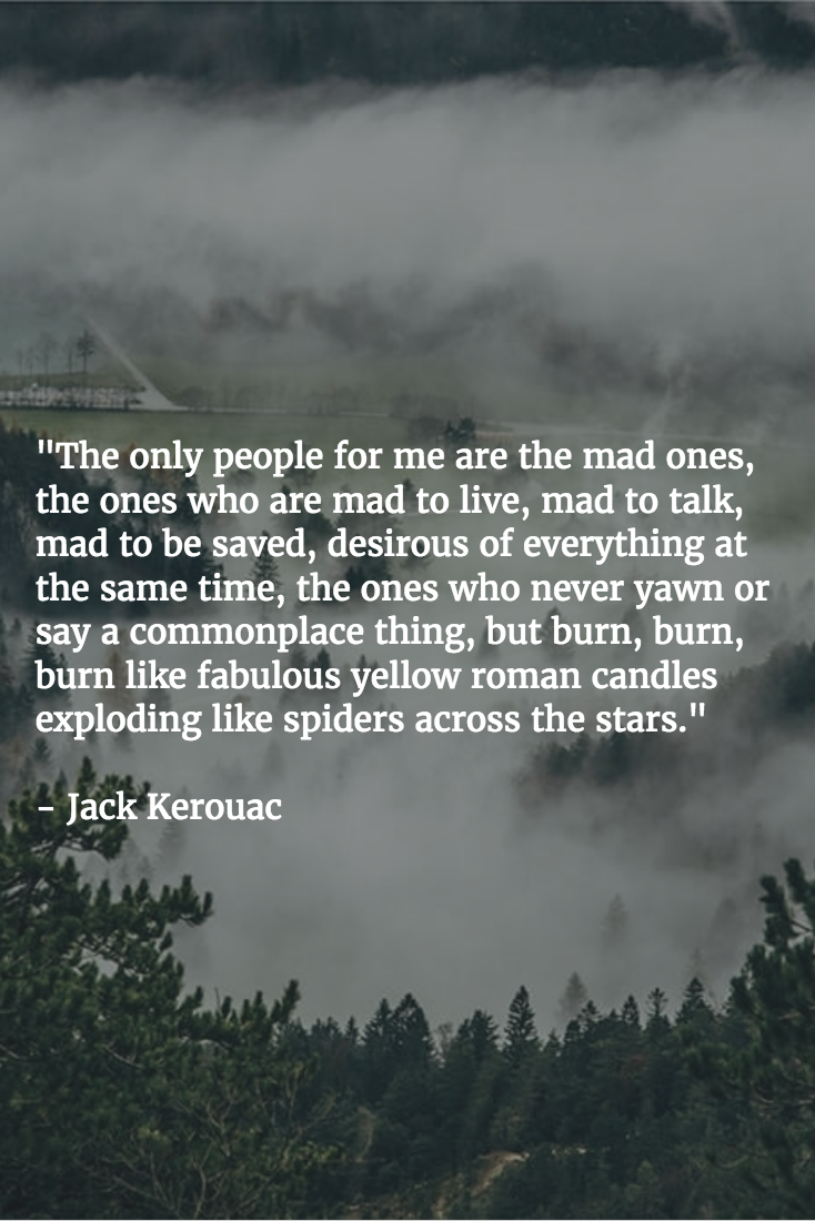 From On The Road Jack Kerouac I Know I Ve Probably Pinned