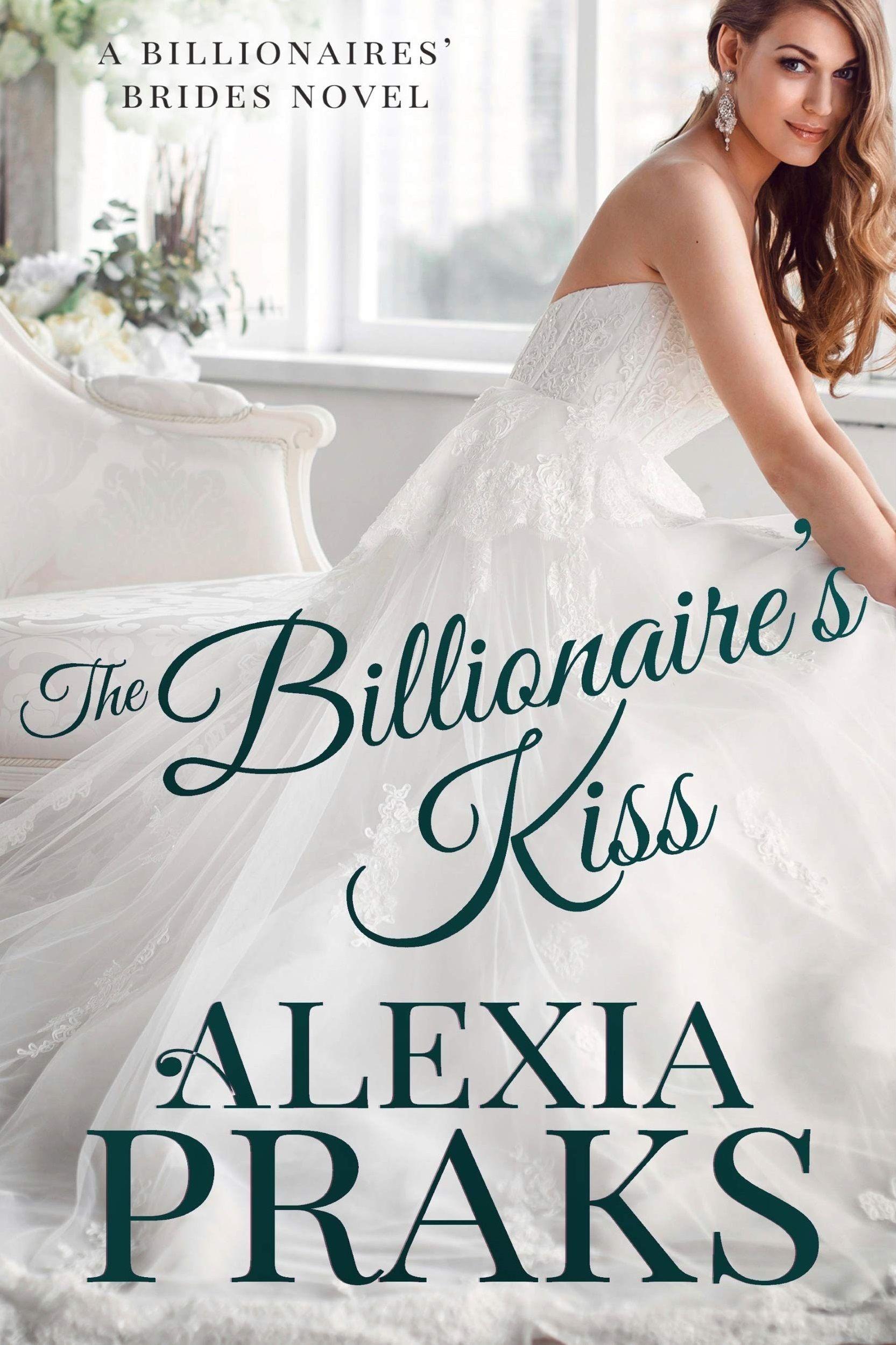 Alexia Praks The Billionaire S Kiss Awordfromjojo Contemporaryromance Alexiapraks