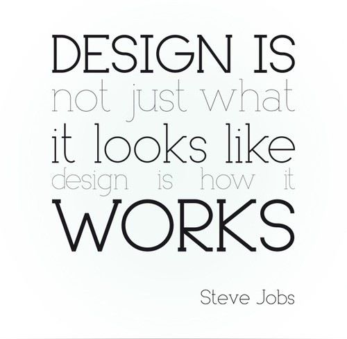 I love this quote by Steve Jobs. What do you think? Is good design