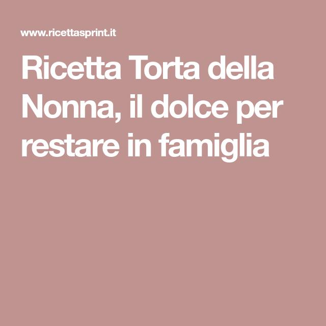 Photo of Ricetta Torta della Nonna, il dolce per restare in famiglia