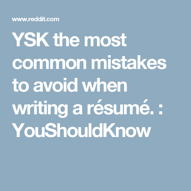 ysk the most common mistakes to avoid when writing a résumé