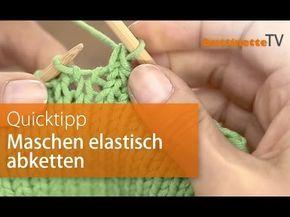 Buttinette Tv Quicktipp Maschen Elastisch Abketten Stricktipps