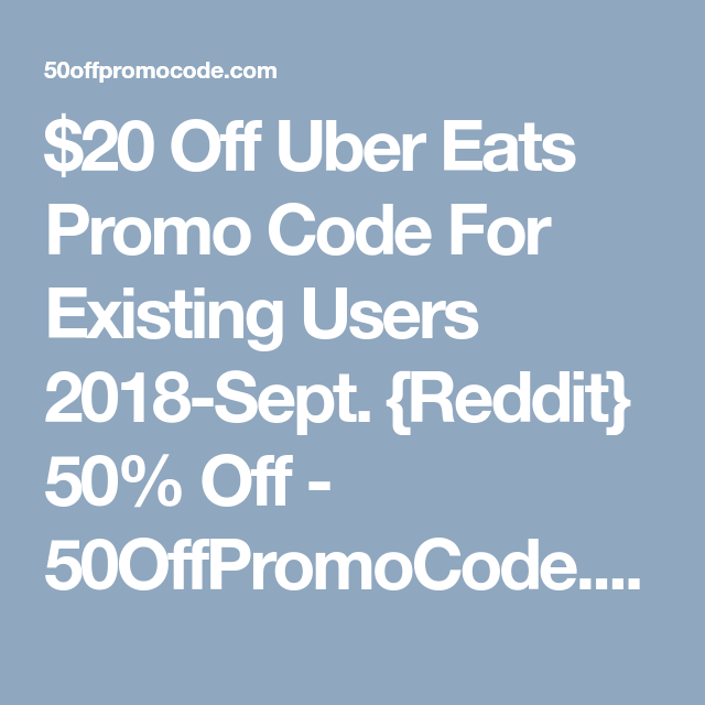 20 Off Uber Eats Promo Code For Existing Users 2018Sept