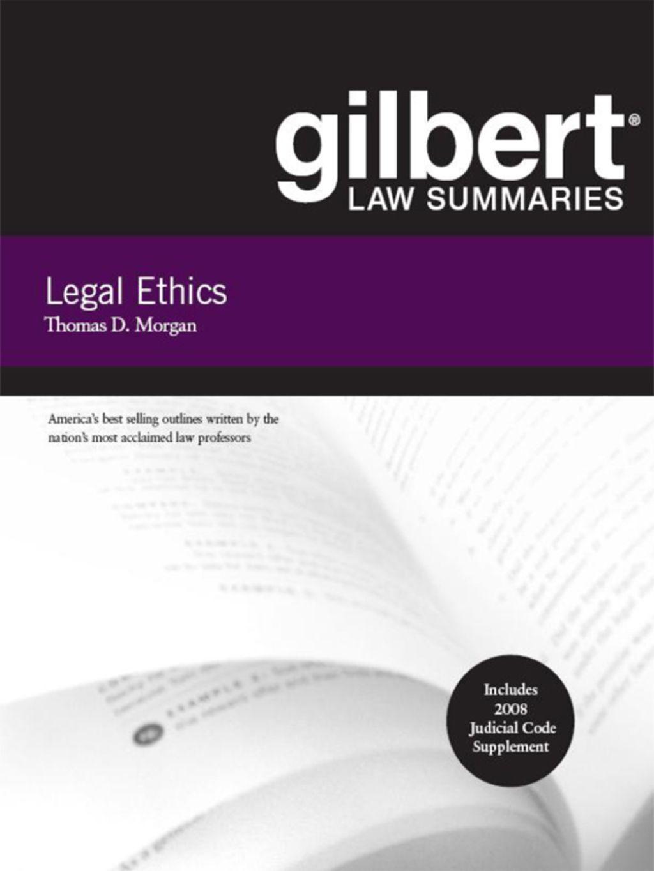 Gilbert Law Summaries On Legal Ethics 8th Ebook Ethics Summary