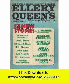 Ellery Queens Mystery Magazine, February 1972, Vol. 59, No. 2 Ellery Queen, J. J. Marric, Jon L. Breen, Nicolas Freeling, James Powell, R. L. Stevens, Irwin Ross, John Christopher, Edward D. Hoch, Anthony Gilbert ,   ,  , ASIN: B0026C4RNQ , tutorials , pdf , ebook , torrent , downloads , rapidshare , filesonic , hotfile , megaupload , fileserve