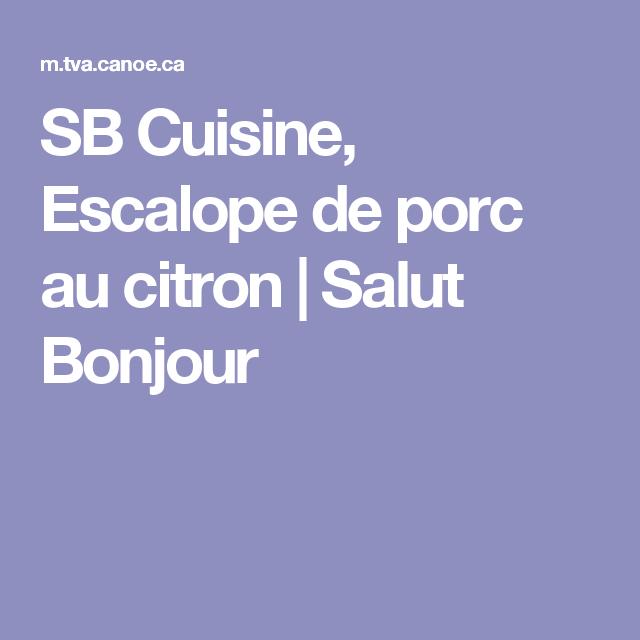 SB Cuisine, Escalope de porc au citron | Salut Bonjour | recette ...