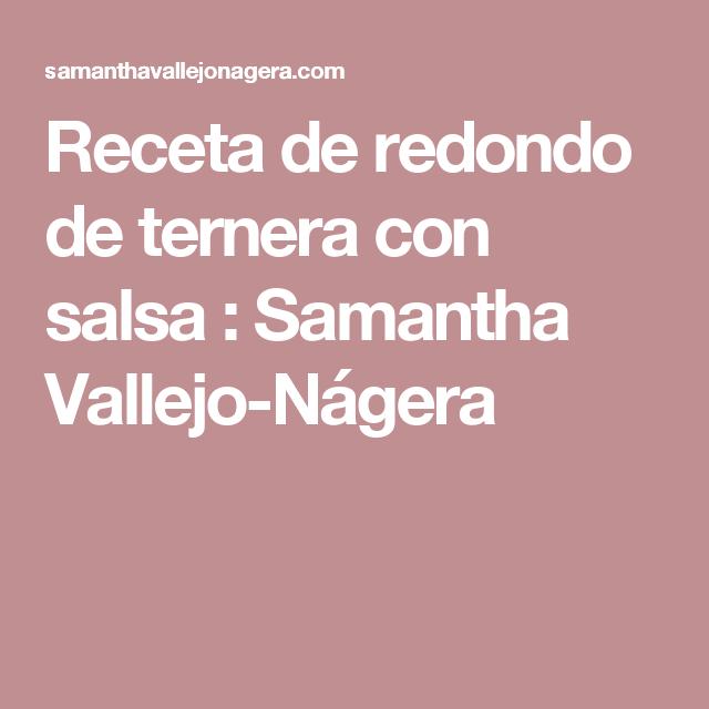 Receta De Redondo De Ternera Con Salsa Redondo De Ternera Recetas De Tartas Recetas
