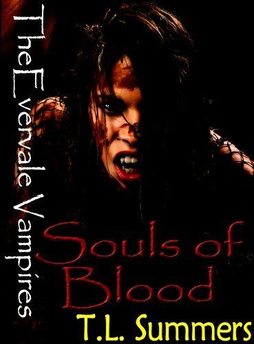The Evervale Vampires - Souls of Blood (Vampire romance) by T.L. Summers, http://www.amazon.com/dp/B00F3KVC7W/ref=cm_sw_r_pi_dp_pr.nsb1QNE809