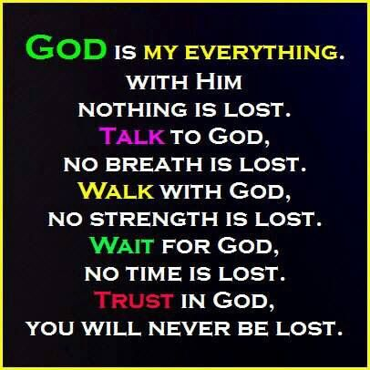 Love This God Is My Everything With Him Nothing Is Lost Talk To