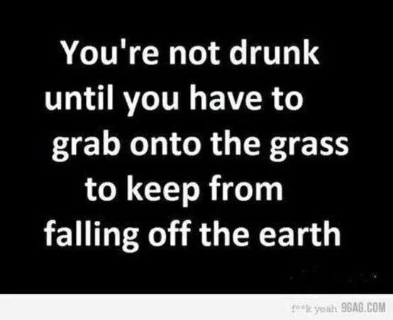 Falling Off The Earth Drinking Quotes Funny Drinking Quotes Funny Quotes