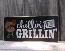 Chillin/' and Grillin/' outdoor BBQ sign