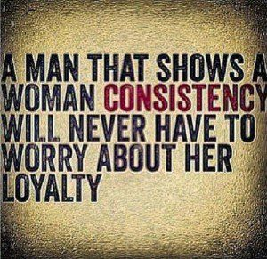 Consistency Real Shit So True Favorite Quotes Relationships Humor Companionship Quotes Consistency Quotes Relationships Real Men Quotes