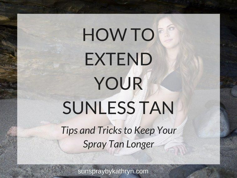 How to extend your sunless tan spraytan spray tanning