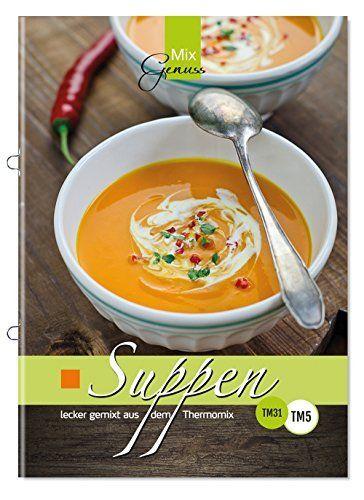 Suppen lecker gemixt: aus dem Thermomix, http://www.amazon.de/dp/3943807193/ref=cm_sw_r_pi_awdl_iro0vb0RAEZ2S