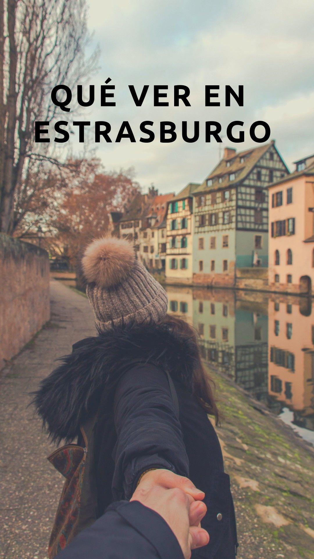 Qué Ver En Estrasburgo Estrasburgo Viajes De Invierno Viajes