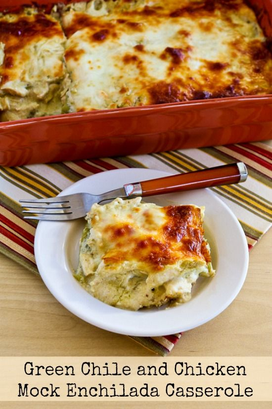 Green Chile And Chicken Mock Enchilada Casserole Recipe Low