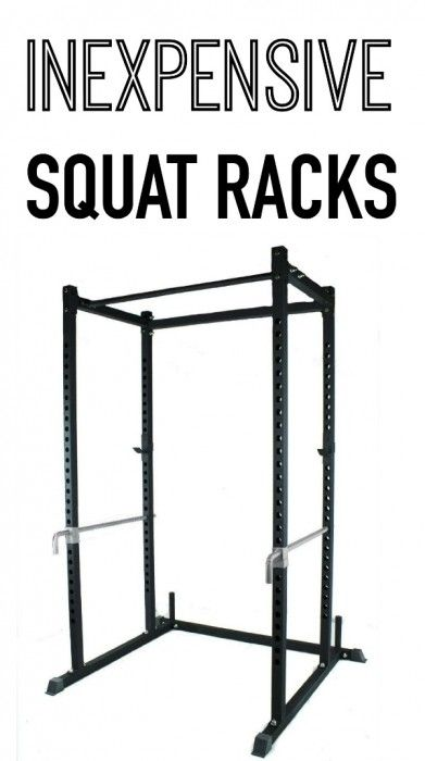 Best Inexpensive Squat Racks With Images Crossfit Home Gym Diy Home Gym Diy Gym