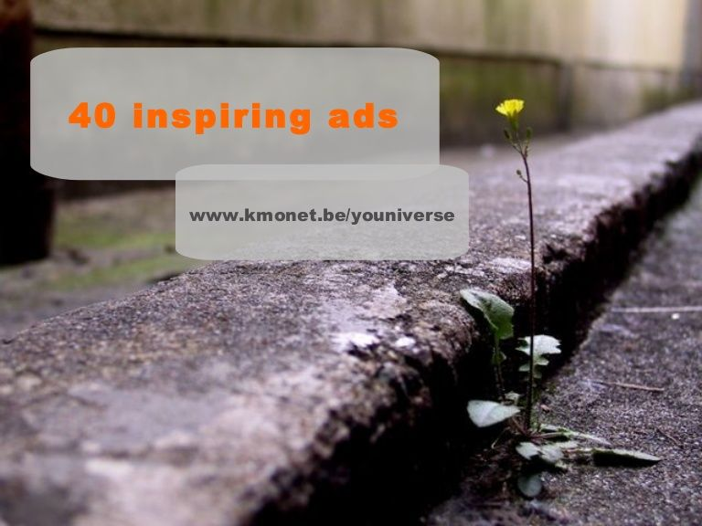 40-inspiring-advertisment-campaigns by YOUniverse e-business coaching via Slideshare