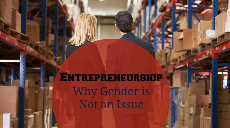 Entrepreneurship – Why Gender Is Not an Issue http://www.womenonbusiness.com/entrepreneurship-why-gender-is-not-an-issue/?utm_content=buffer8560f&utm_medium=social&utm_source=pinterest.com&utm_campaign=buffer