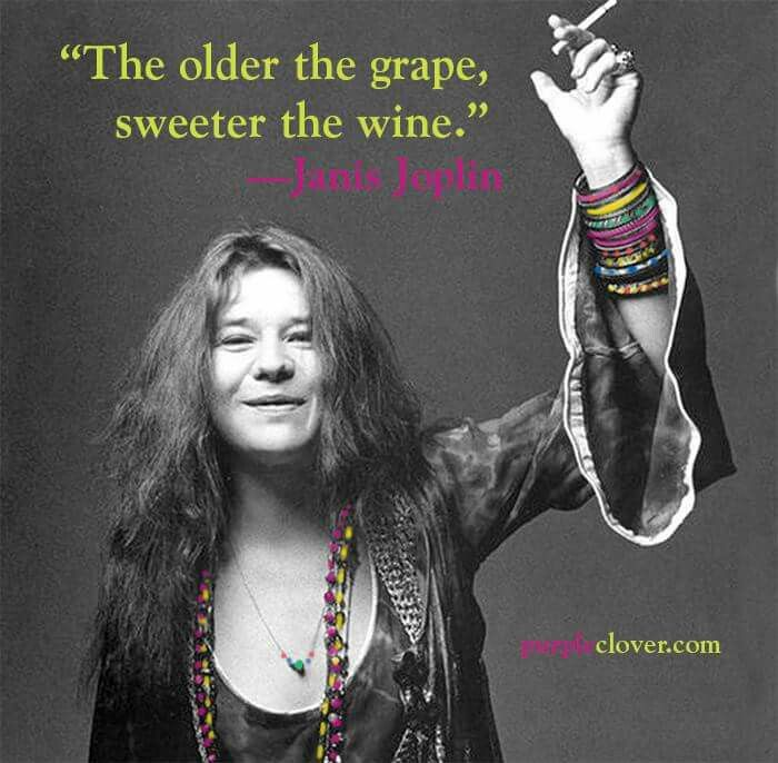 The older the grape, sweeter the wine