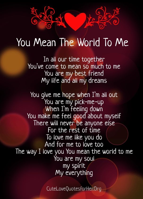 You Mean The World To Me Quotes you mean the world to me poems | Cute Love Quotes for Her | Love  You Mean The World To Me Quotes